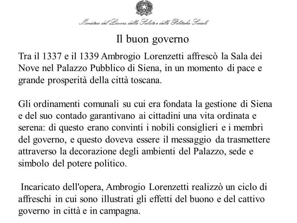 Il buon governo Tra il 1337 e il 1339 Ambrogio Lorenzetti affrescò la Sala dei Nove nel Palazzo Pubblico di Siena, in un momento di pace e grande pros