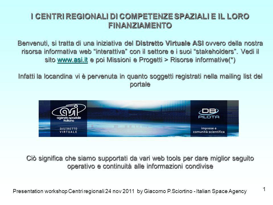 Presentation workshop Centri regionali 24 nov 2011 by Giacomo P.Sciortino - Italian Space Agency 1 I CENTRI REGIONALI DI COMPETENZE SPAZIALI E IL LORO