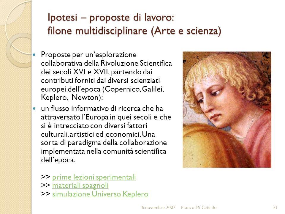 Ipotesi – proposte di lavoro: filone multidisciplinare (Arte e scienza) Proposte per unesplorazione collaborativa della Rivoluzione Scientifica dei se
