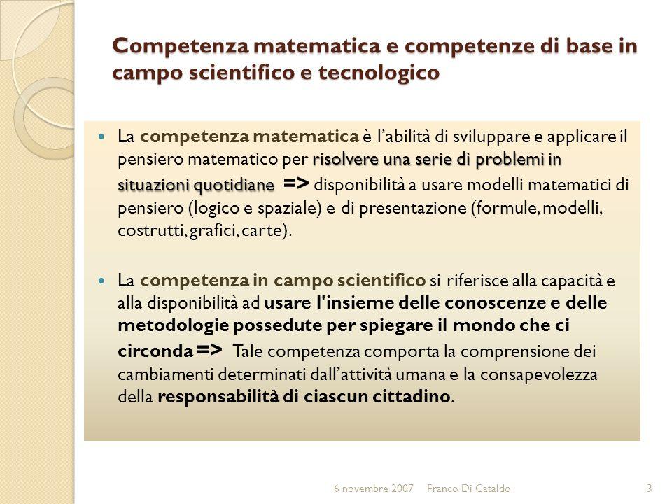 Competenza matematica e competenze di base in campo scientifico e tecnologico risolvere una serie di problemi in situazioni quotidiane La competenza m