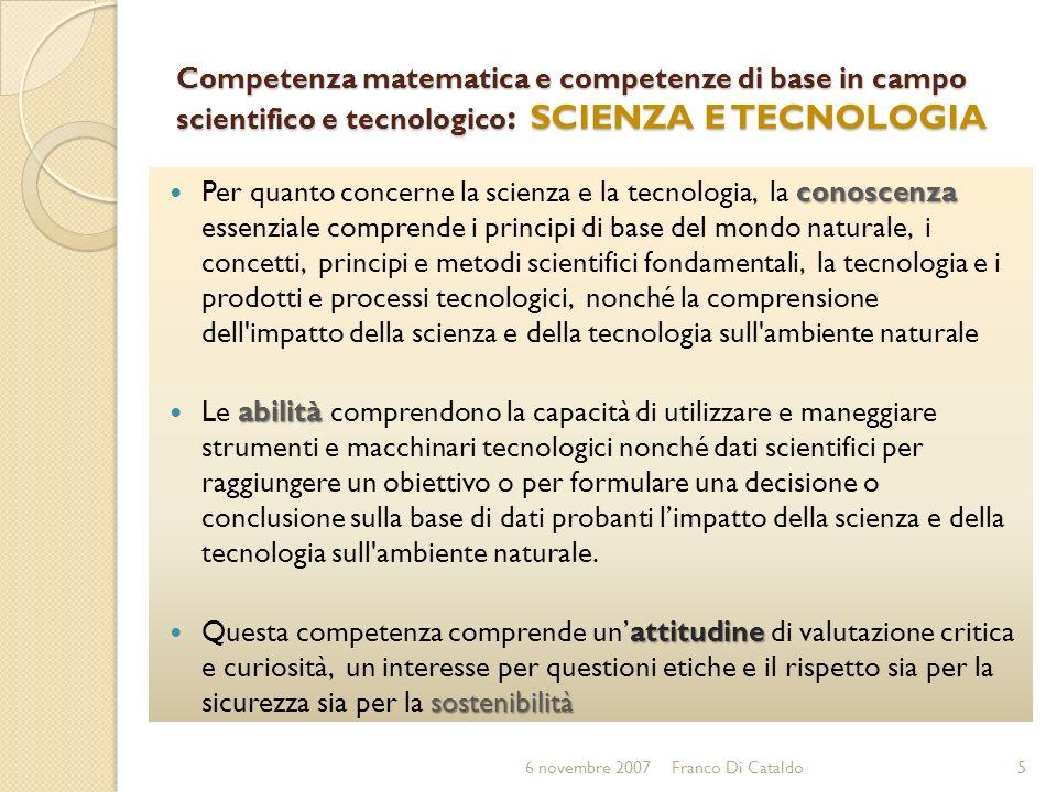 Competenza matematica e competenze di base in campo scientifico e tecnologico : SCIENZA E TECNOLOGIA conoscenza Per quanto concerne la scienza e la te