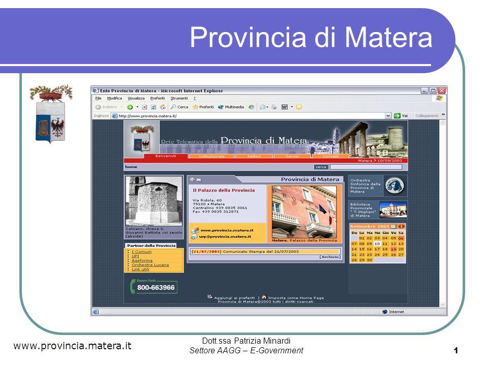 www.provincia.matera.it Dott.ssa Patrizia Minardi Settore AAGG – E-Government 2 I testi normativi di riferimento D.