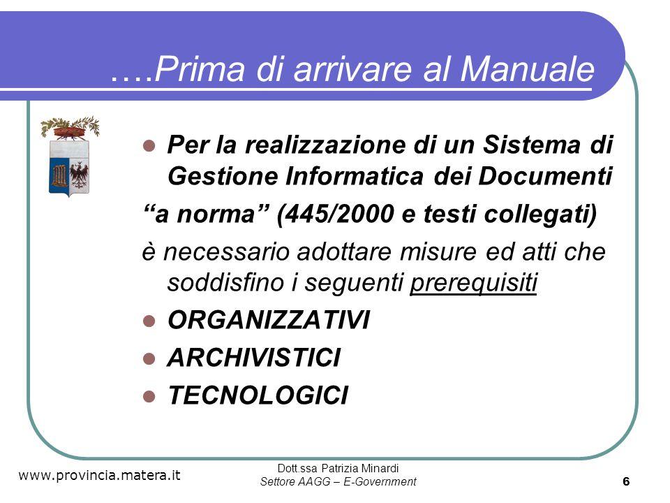 www.provincia.matera.it Dott.ssa Patrizia Minardi Settore AAGG – E-Government 17 Piano di Conservazione La conservazione si intende sia fisica sia intellettuale.