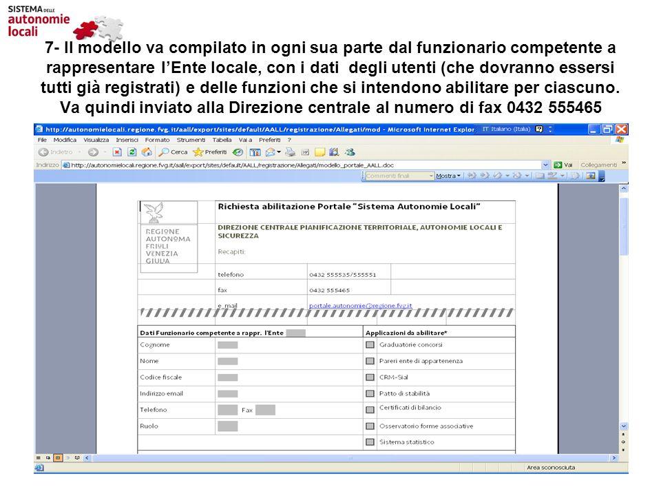 7- Il modello va compilato in ogni sua parte dal funzionario competente a rappresentare lEnte locale, con i dati degli utenti (che dovranno essersi tu