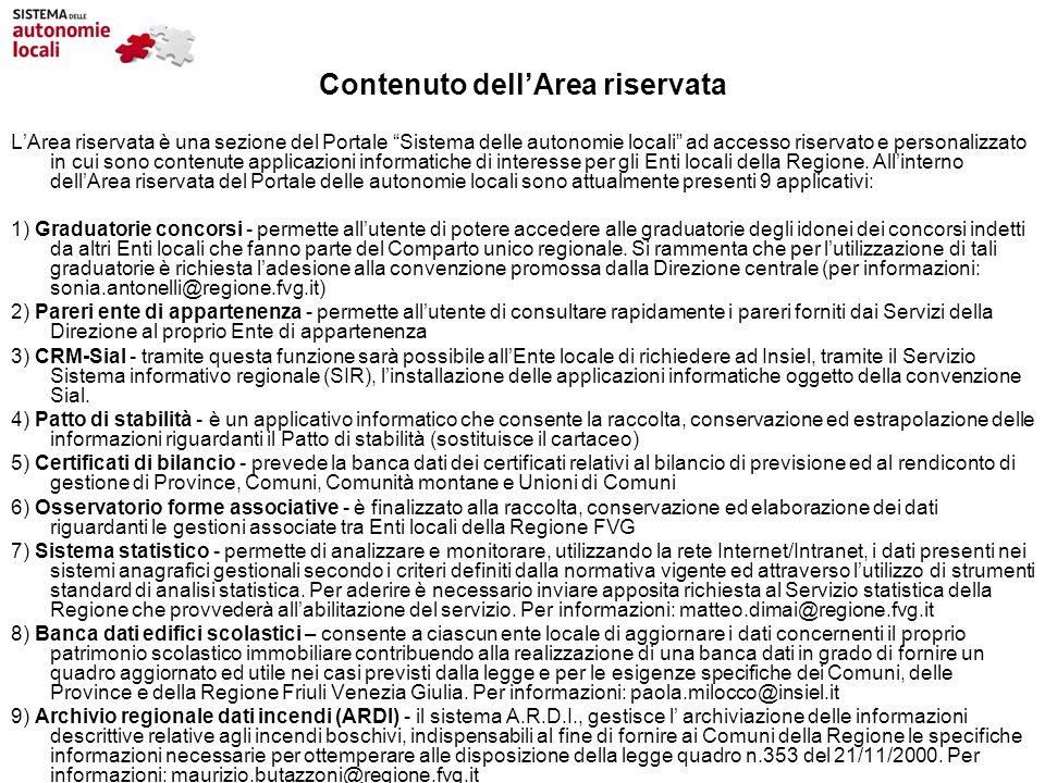 Contenuto dellArea riservata LArea riservata è una sezione del Portale Sistema delle autonomie locali ad accesso riservato e personalizzato in cui son