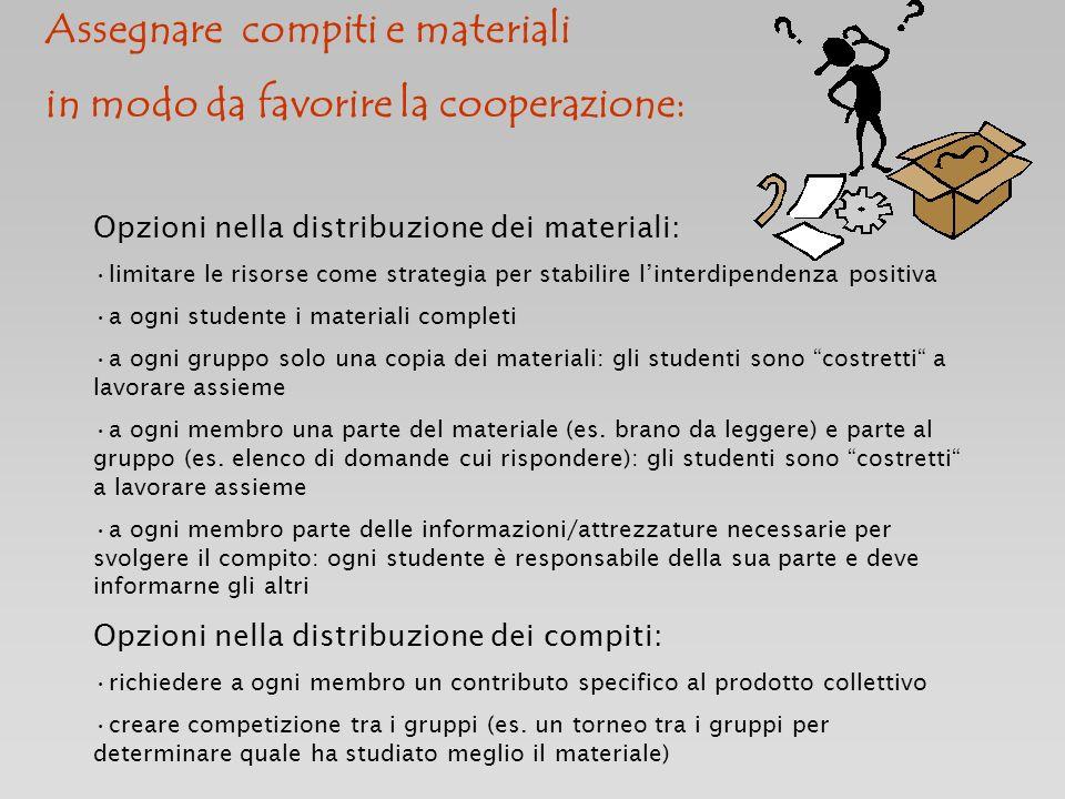 Opzioni nella distribuzione dei materiali: limitare le risorse come strategia per stabilire linterdipendenza positiva a ogni studente i materiali comp