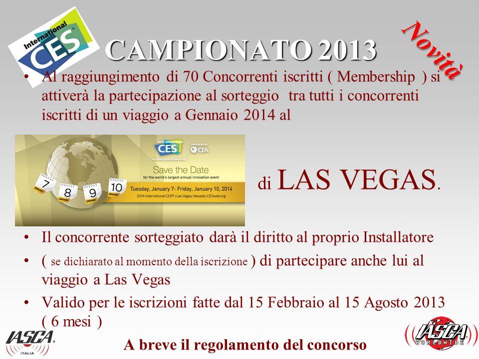 CAMPIONATO 2013 Al raggiungimento di 70 Concorrenti iscritti ( Membership ) si attiverà la partecipazione al sorteggio tra tutti i concorrenti iscritt