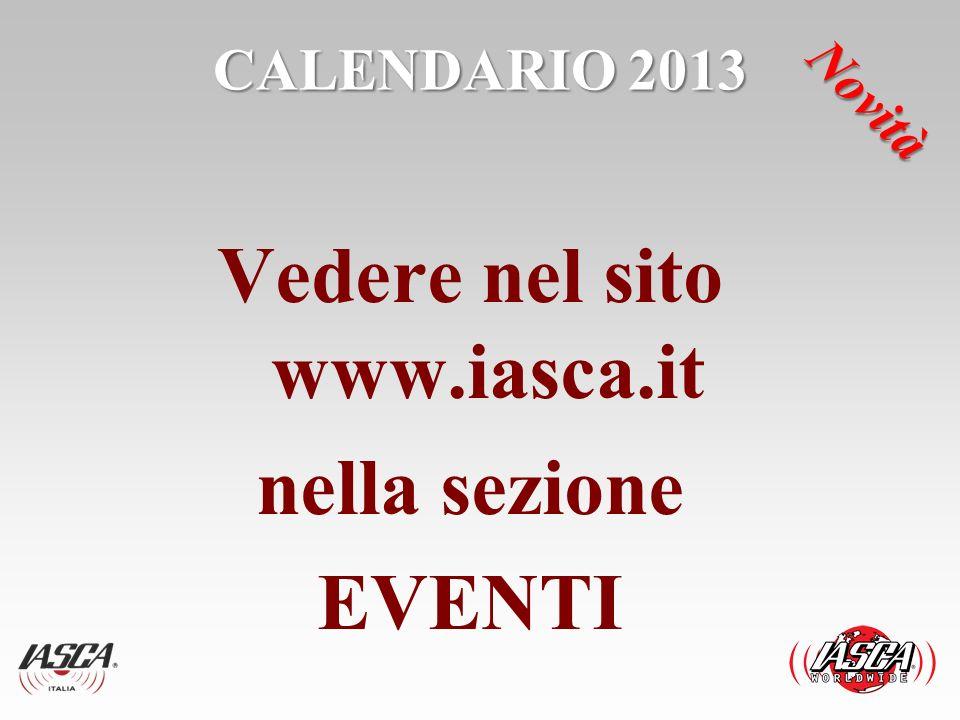CALENDARIO 2013 Vedere nel sito www.iasca.it nella sezione EVENTI Novità