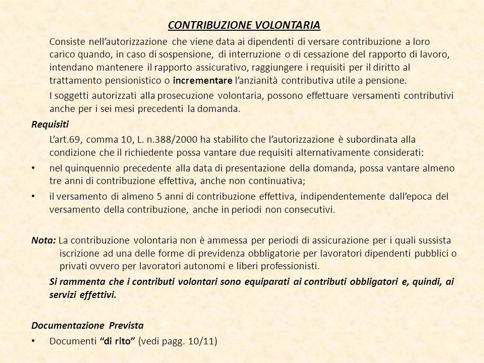 CONTRIBUZIONE VOLONTARIA Consiste nellautorizzazione che viene data ai dipendenti di versare contribuzione a loro carico quando, in caso di sospension