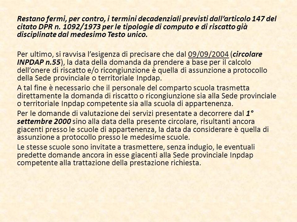Astensione facoltativa: art.35 Consente di riscattare a titolo oneroso il periodo di astensione facoltativa per levento maternità, avvenuto prima del rapporto di lavoro.