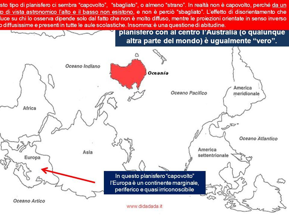 Non cè alcuna ragione geografica o scientifica per mettere al centro del planisfero lEuropa, come succede nel planisfero di Mercatore. Un planisfero c