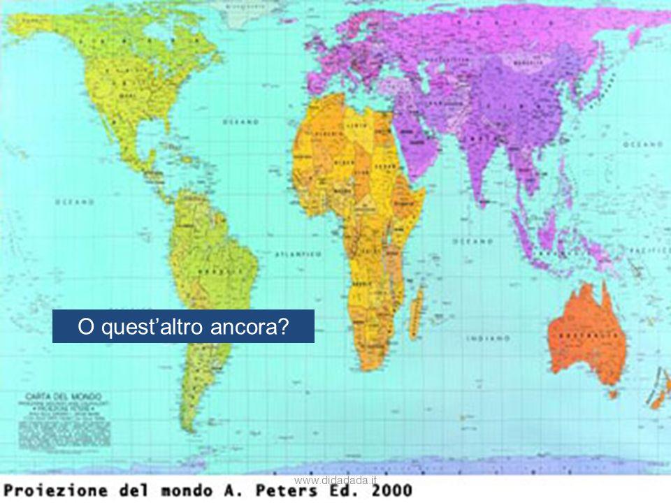 Ma prima, una domanda… Quale di questi planisferi è quello più giusto? Questo? O forse questo? O questaltro ancora? www.didadada.it
