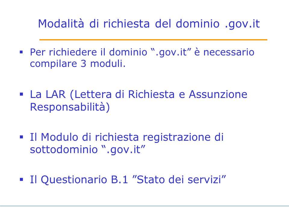 Modalità di richiesta del dominio.gov.it Per richiedere il dominio.gov.it è necessario compilare 3 moduli.