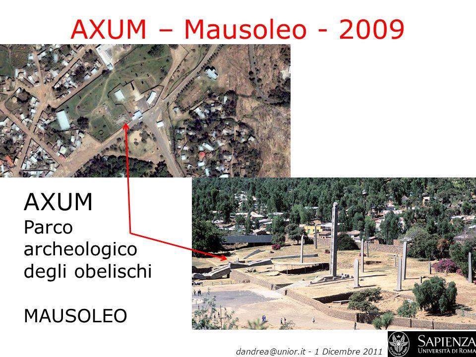 AXUM – Mausoleo - 2009 AXUM Parco archeologico degli obelischi MAUSOLEO dandrea@unior.it - 1 Dicembre 2011