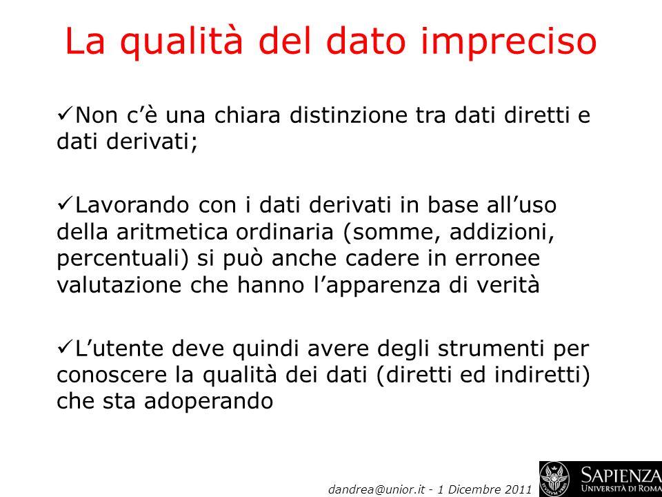 53 Non cè una chiara distinzione tra dati diretti e dati derivati; Lavorando con i dati derivati in base alluso della aritmetica ordinaria (somme, add