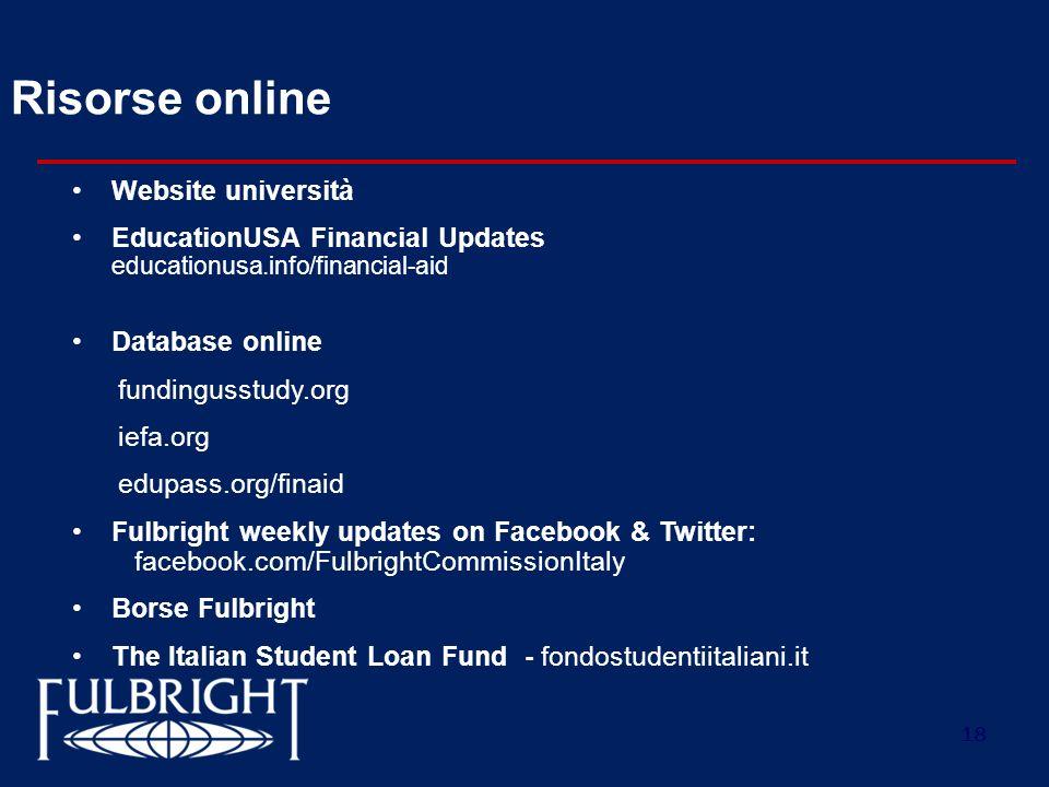 18 Risorse online Website università EducationUSA Financial Updates educationusa.info/financial-aid Database online fundingusstudy.org iefa.org edupas