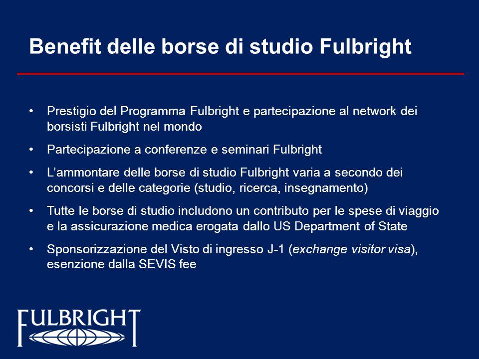 Benefit delle borse di studio Fulbright Prestigio del Programma Fulbright e partecipazione al network dei borsisti Fulbright nel mondo Partecipazione