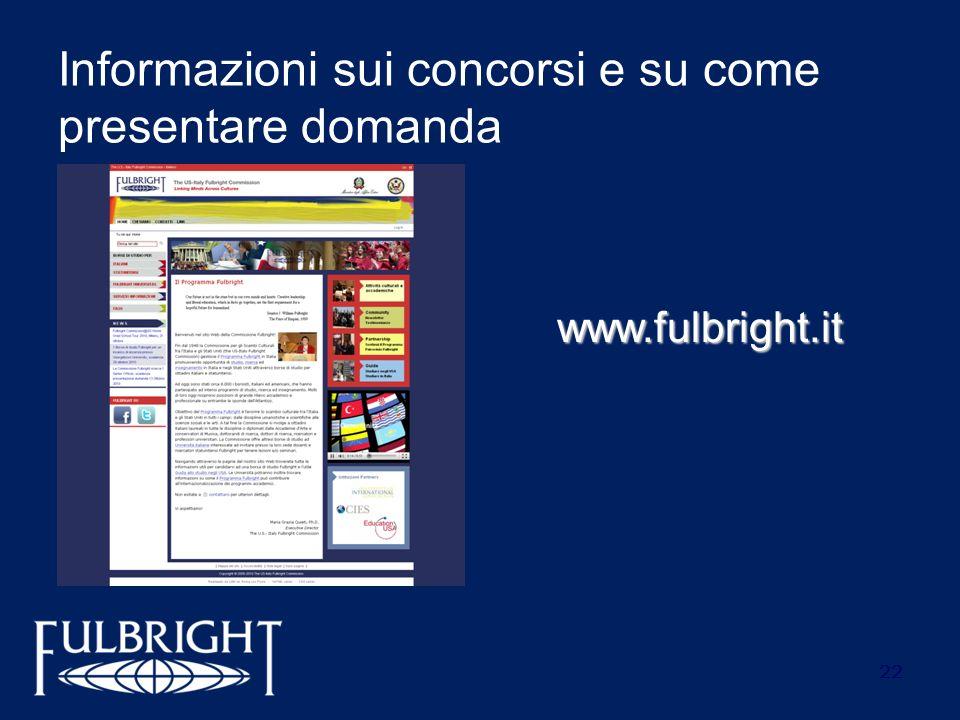 22 Informazioni sui concorsi e su come presentare domanda www.fulbright.it