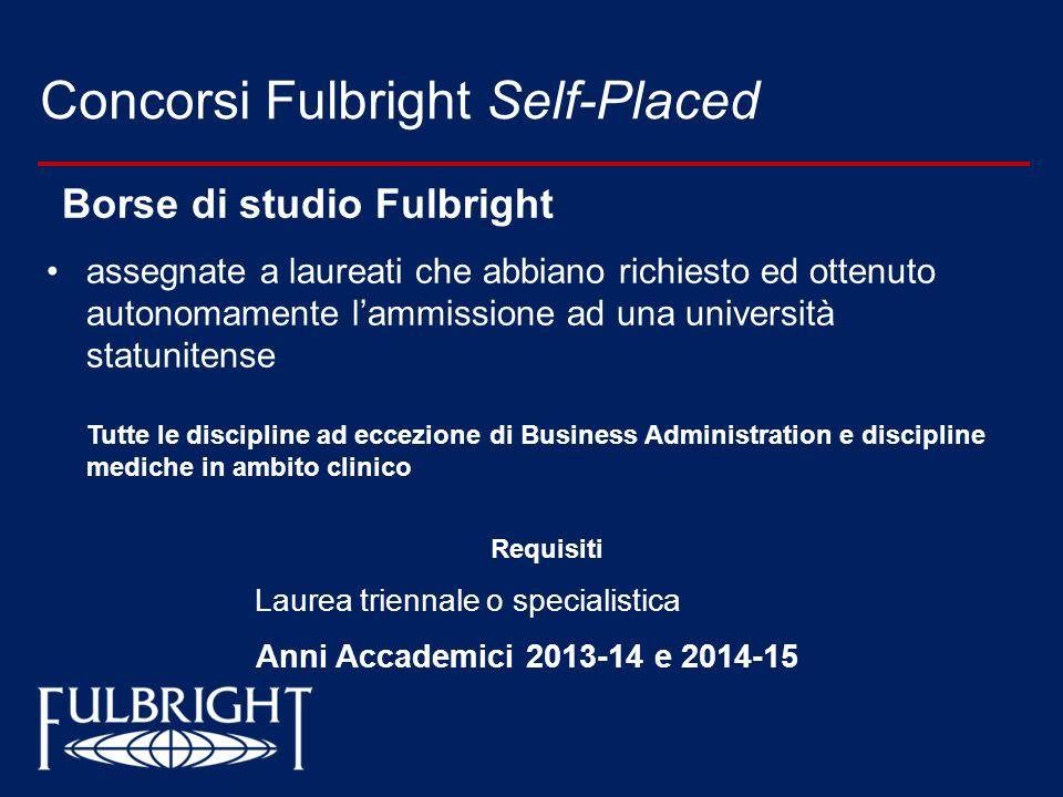 Concorsi Fulbright Self-Placed Borse di studio Fulbright assegnate a laureati che abbiano richiesto ed ottenuto autonomamente lammissione ad una unive