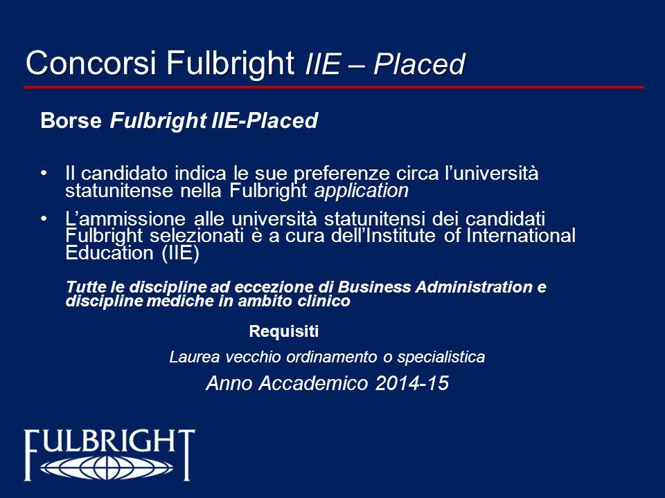 Concorsi Fulbright IIE – Placed Borse Fulbright IIE-Placed Il candidato indica le sue preferenze circa luniversità statunitense nella Fulbright applic