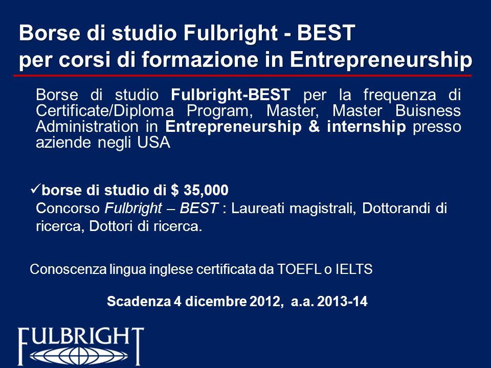 Borse di studio Fulbright - BEST per corsi di formazione in Entrepreneurship Borse di studio Fulbright-BEST per la frequenza di Certificate/Diploma Pr
