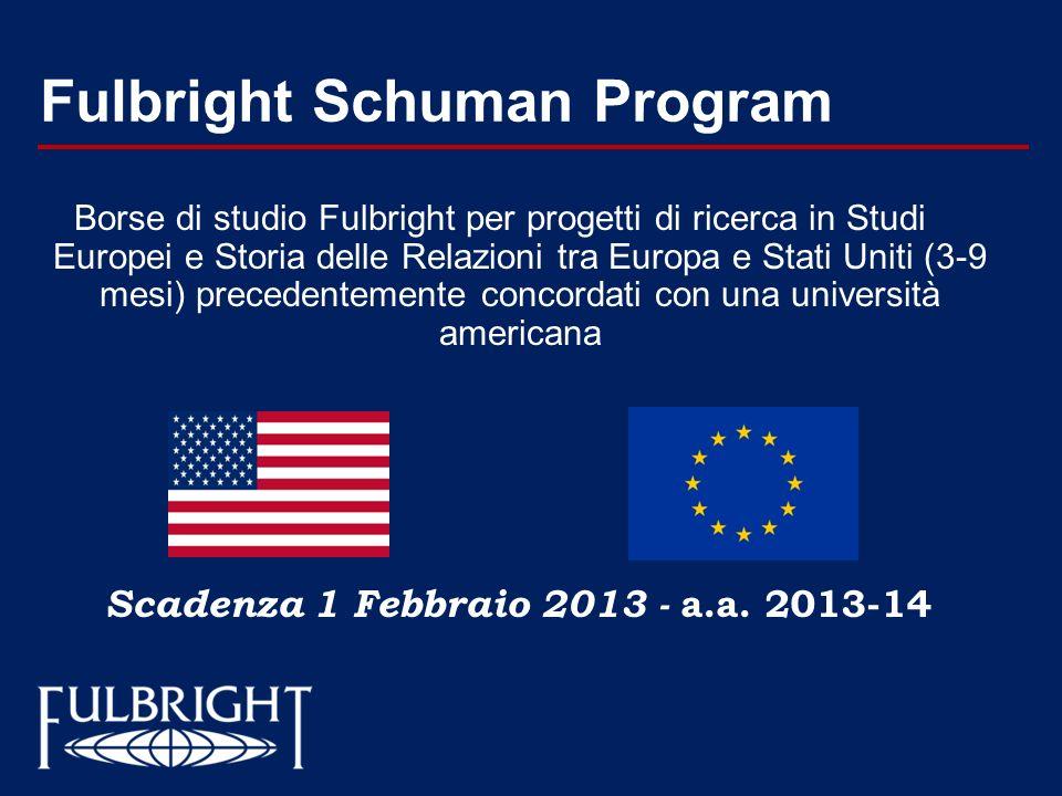 Fulbright Schuman Program Borse di studio Fulbright per progetti di ricerca in Studi Europei e Storia delle Relazioni tra Europa e Stati Uniti (3-9 me
