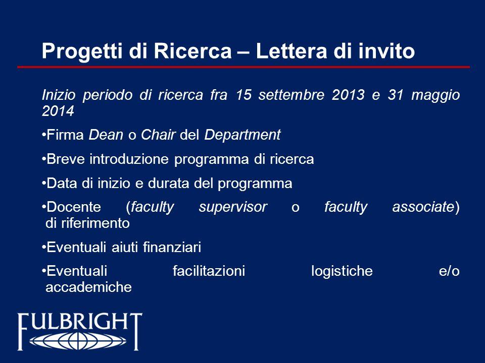 Progetti di Ricerca – Lettera di invito Inizio periodo di ricerca fra 15 settembre 2013 e 31 maggio 2014 Firma Dean o Chair del Department Breve intro