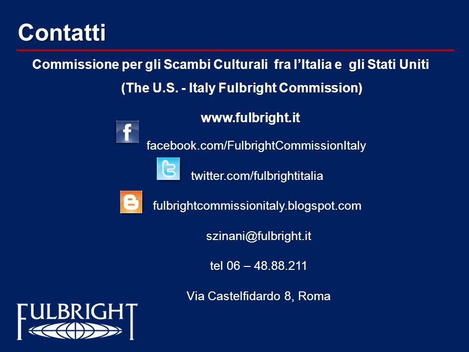 Contatti Commissione per gli Scambi Culturali fra lItalia e gli Stati Uniti (The U.S. - Italy Fulbright Commission) www.fulbright.it facebook.com/Fulb