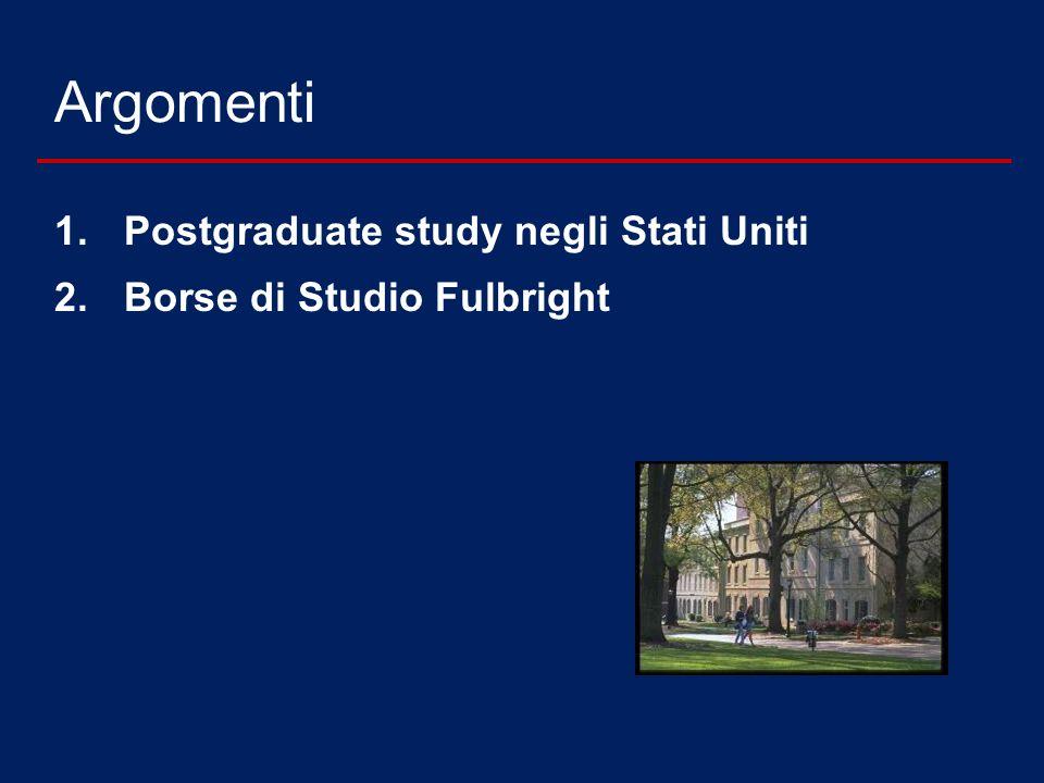 Argomenti 1.Postgraduate study negli Stati Uniti 2.Borse di Studio Fulbright