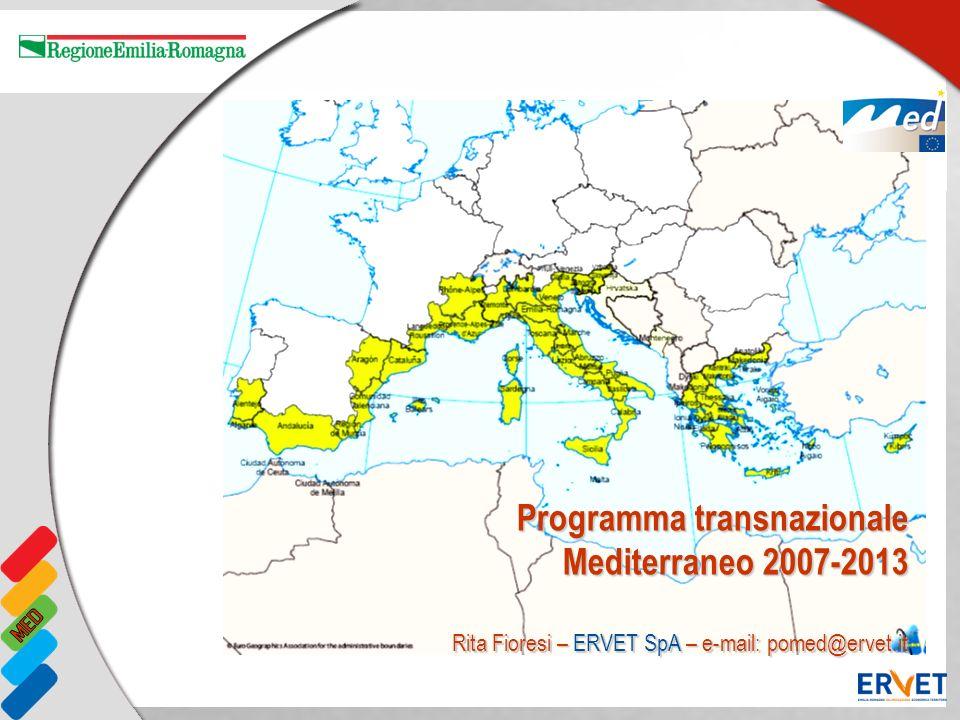 Programma transnazionale Mediterraneo 2007-2013 Rita Fioresi – ERVET SpA – e-mail: pomed@ervet.it