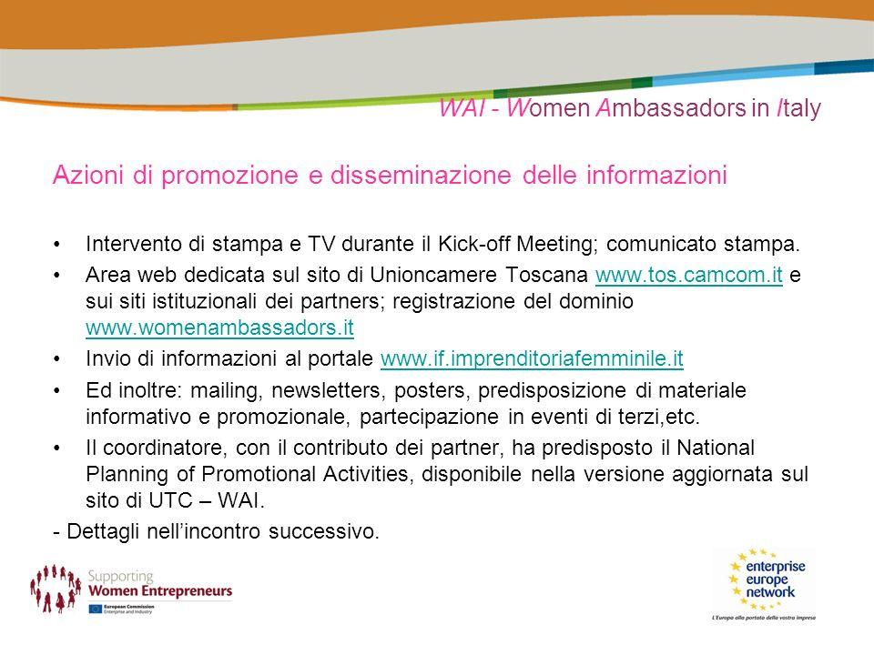 WAI - Women Ambassadors in Italy Azioni di promozione e disseminazione delle informazioni Intervento di stampa e TV durante il Kick-off Meeting; comunicato stampa.