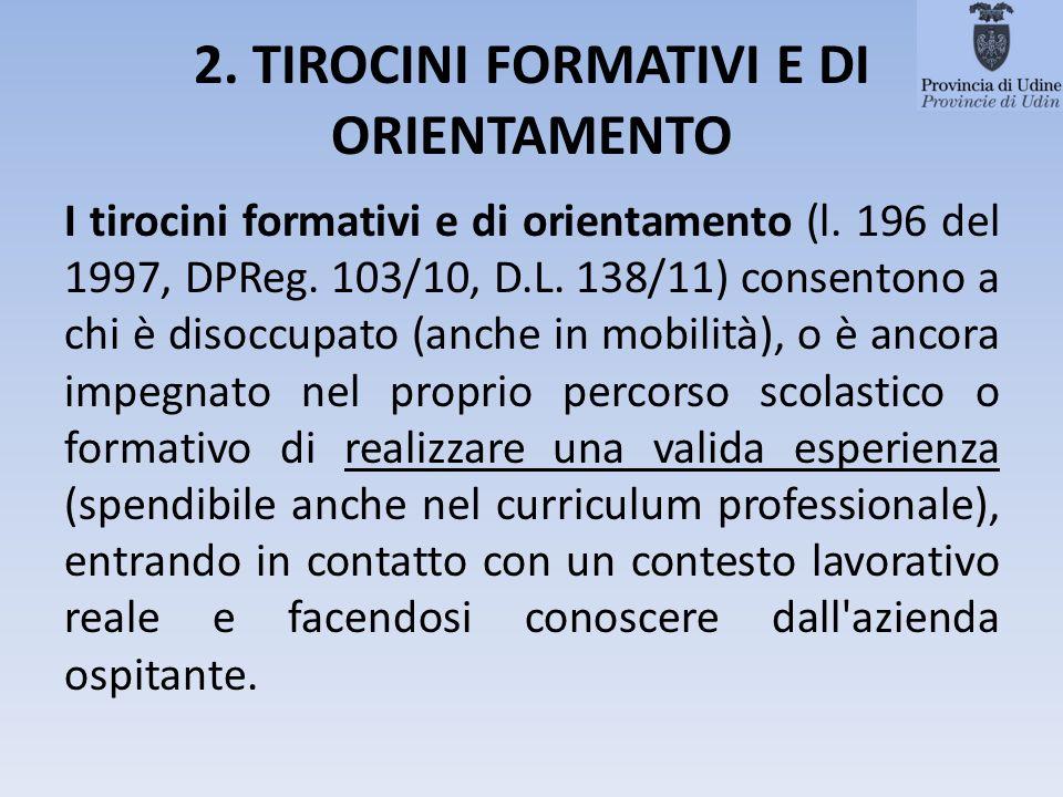 2. TIROCINI FORMATIVI E DI ORIENTAMENTO I tirocini formativi e di orientamento (l.