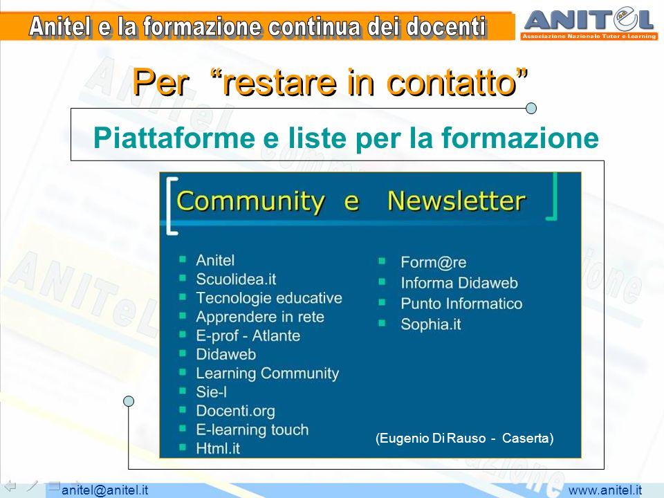 www.anitel.itanitel@anitel.it Per restare in contatto Piattaforme e liste per la formazione (Eugenio Di Rauso - Caserta)
