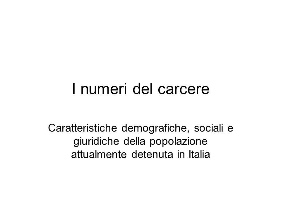 I numeri del carcere Caratteristiche demografiche, sociali e giuridiche della popolazione attualmente detenuta in Italia