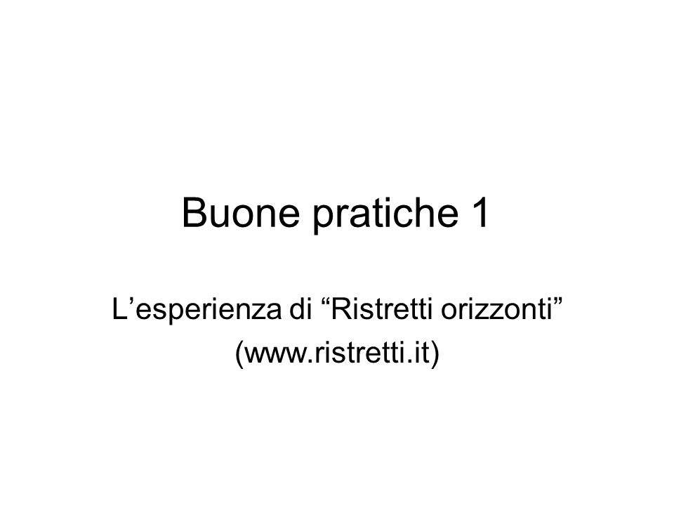 Buone pratiche 1 Lesperienza di Ristretti orizzonti (www.ristretti.it)