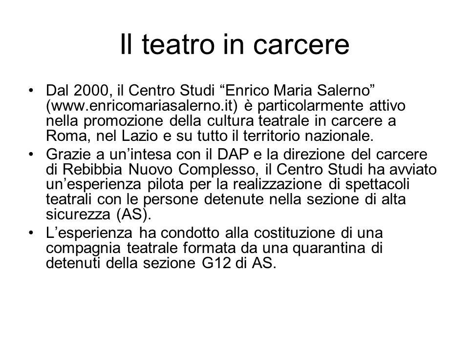 Il teatro in carcere Dal 2000, il Centro Studi Enrico Maria Salerno (www.enricomariasalerno.it) è particolarmente attivo nella promozione della cultur