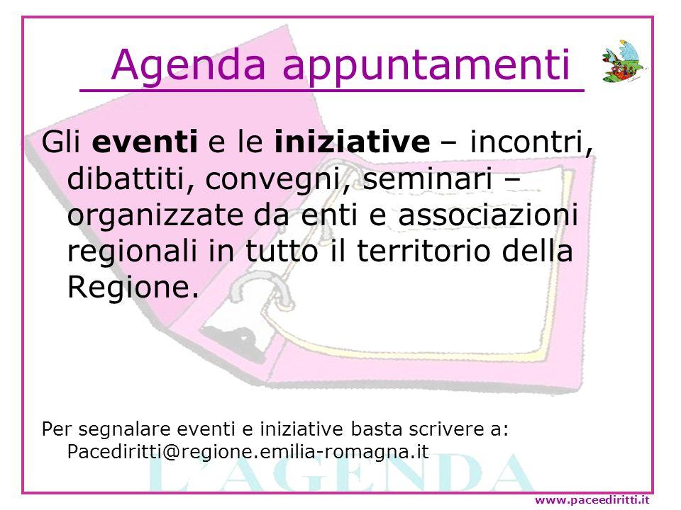 Agenda appuntamenti Gli eventi e le iniziative – incontri, dibattiti, convegni, seminari – organizzate da enti e associazioni regionali in tutto il te