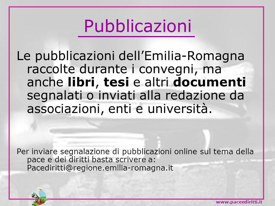 Pubblicazioni Le pubblicazioni dellEmilia-Romagna raccolte durante i convegni, ma anche libri, tesi e altri documenti segnalati o inviati alla redazio