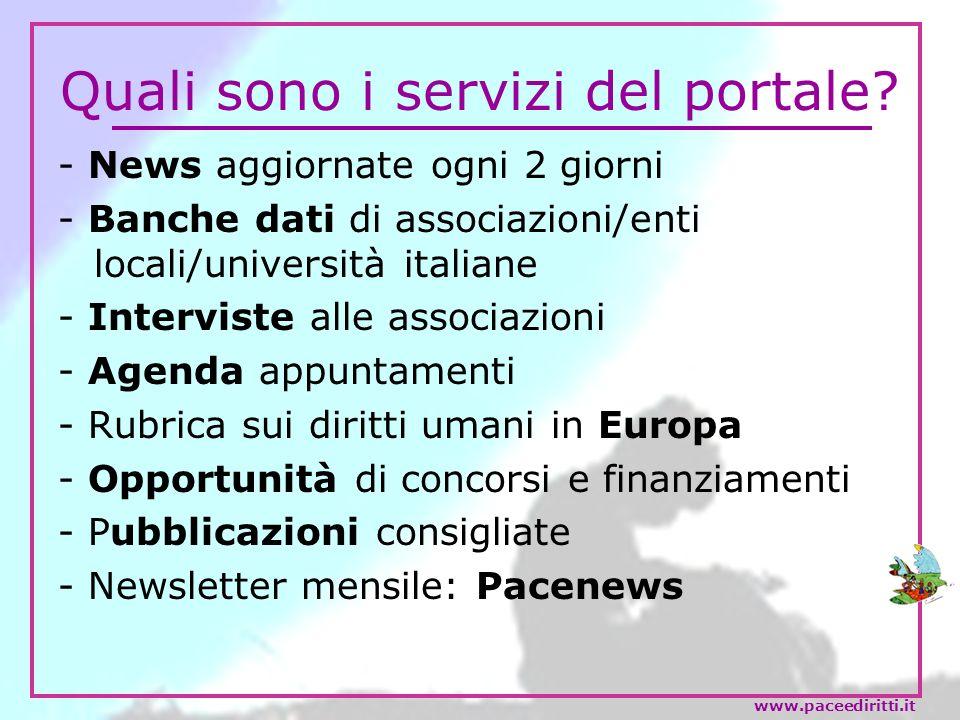 Quali sono i servizi del portale? - News aggiornate ogni 2 giorni - Banche dati di associazioni/enti locali/università italiane - Interviste alle asso