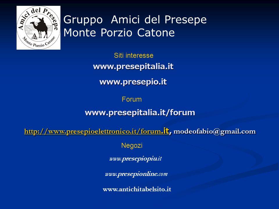 www.presepitalia.it/forum Gruppo Amici del Presepe Monte Porzio Catone http://www.presepioelettronico.it/forum.ithttp://www.presepioelettronico.it/for