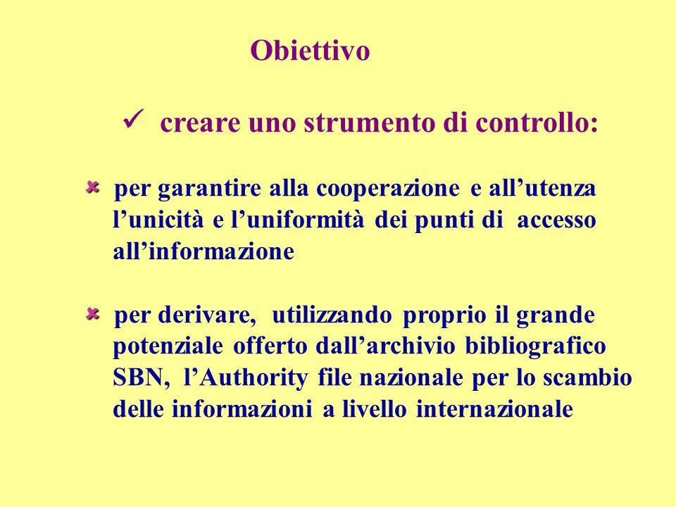 Obiettivo creare uno strumento di controllo: per garantire alla cooperazione e allutenza lunicità e luniformità dei punti di accesso allinformazione p