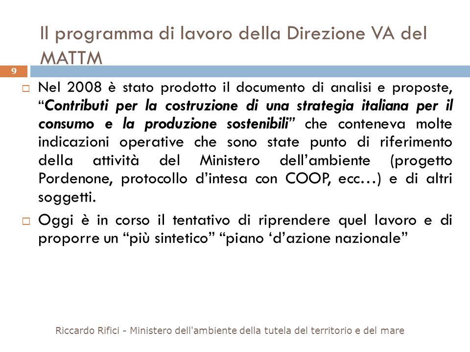 Il programma di lavoro della Direzione VA del MATTM Nel 2008 è stato prodotto il documento di analisi e proposte, Contributi per la costruzione di una
