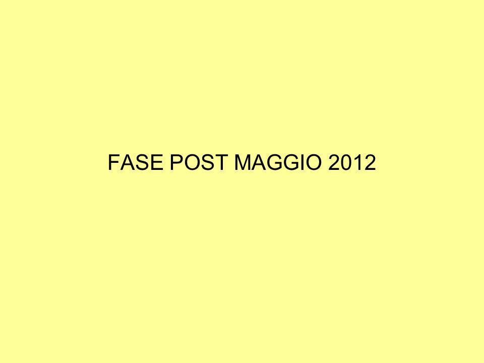FASE POST MAGGIO 2012