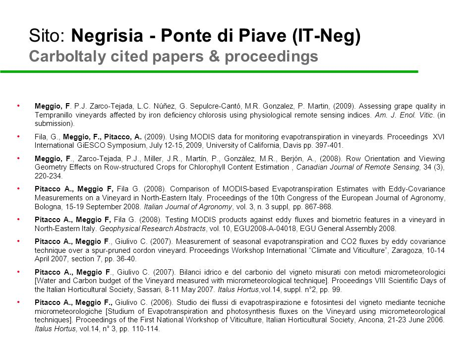 Sito: Negrisia - Ponte di Piave (IT-Neg) CarboItaly cited papers & proceedings Meggio, F. P.J. Zarco-Tejada, L.C. Núñez, G. Sepulcre-Cantó, M.R. Gonza