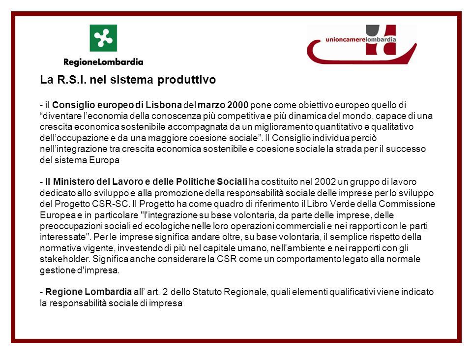 La R.S.I. nel sistema produttivo - il Consiglio europeo di Lisbona del marzo 2000 pone come obiettivo europeo quello di diventare leconomia della cono