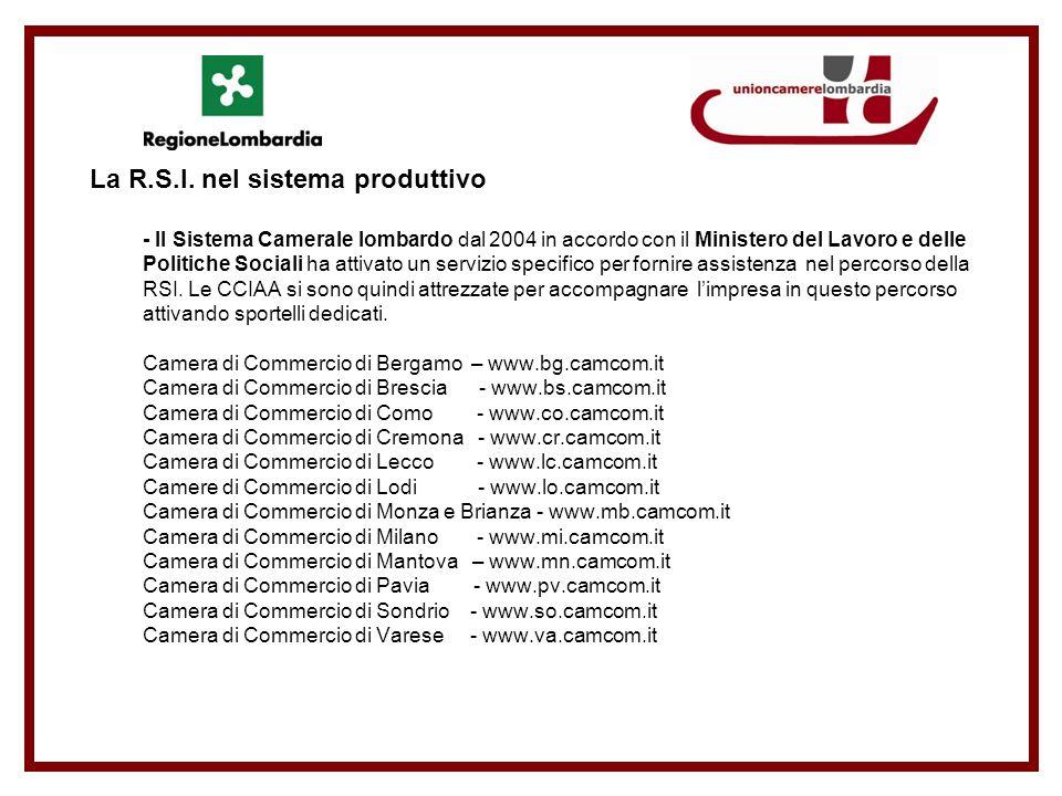 La R.S.I. nel sistema produttivo - Il Sistema Camerale lombardo dal 2004 in accordo con il Ministero del Lavoro e delle Politiche Sociali ha attivato