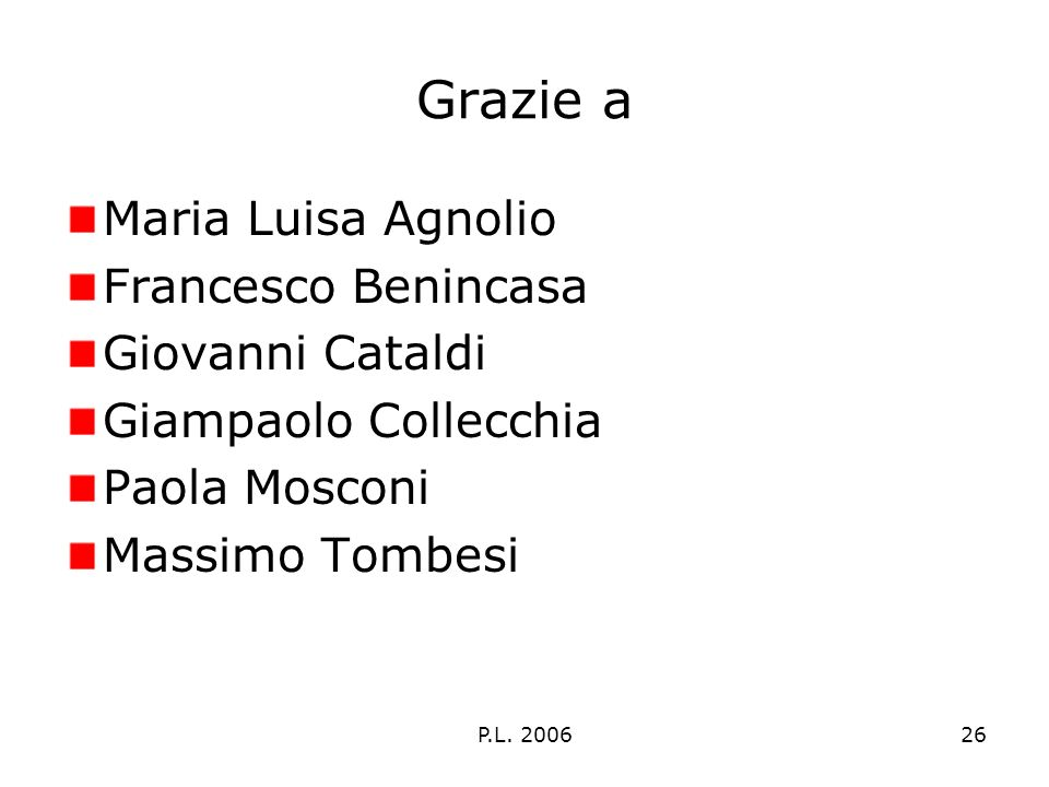 P.L. 200626 Grazie a Maria Luisa Agnolio Francesco Benincasa Giovanni Cataldi Giampaolo Collecchia Paola Mosconi Massimo Tombesi