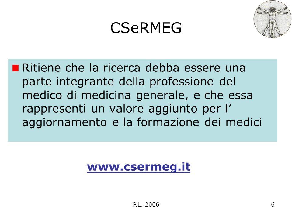 P.L. 20066 CSeRMEG Ritiene che la ricerca debba essere una parte integrante della professione del medico di medicina generale, e che essa rappresenti