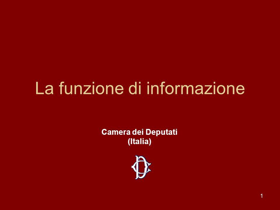 1 La funzione di informazione Camera dei Deputati (Italia)