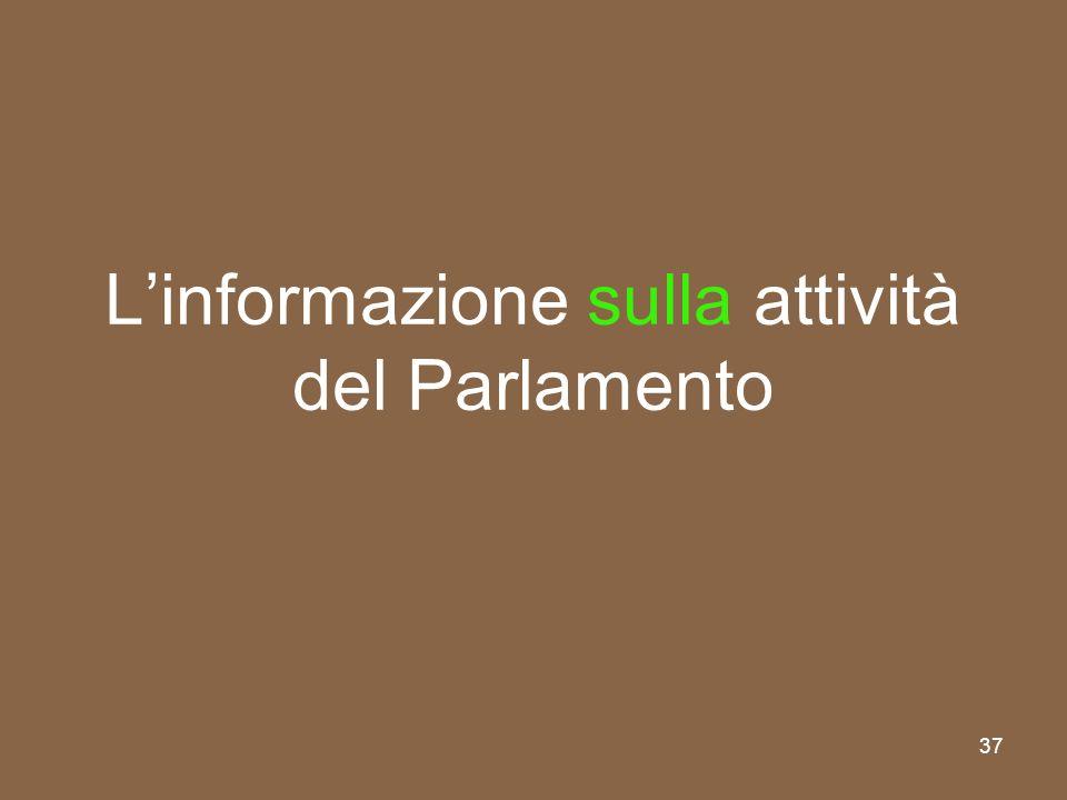 37 Linformazione sulla attività del Parlamento